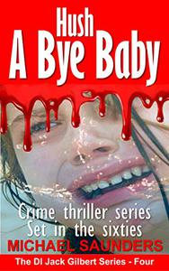 Hush A Bye Baby: Best crime thriller series. Murder mystery set in the sixties