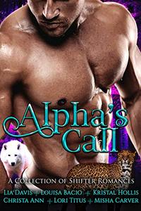 Alpha's Call: A Collection of Shifter Romances