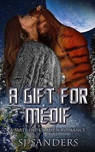 A Gift for Medif: A Mate Index Alien Romance