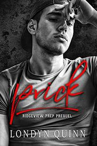 Prick: A Dark High School Bully Romance