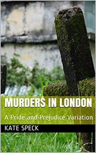 Murders in London: A Pride and Prejudice Variation