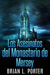 Los Asesinatos del Monasterio de Mersey: El Hábito del Asesinato