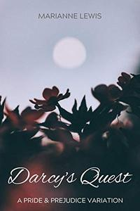 Darcy's Quest: A Pride and Prejudice Variation