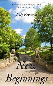 New Beginnings: A Pride and Prejudice Variation