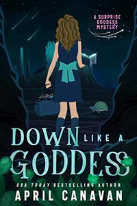 Down Like a Goddess: A Paranormal Cozy Mystery