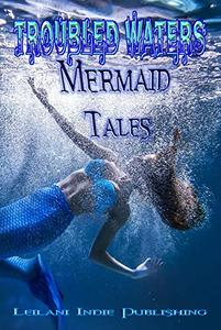 Troubled Waters: Mermaid Tales