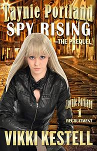 Laynie Portland, Spy Rising—The Prequel