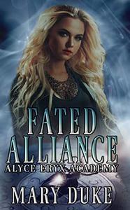 Fated Alliance: An Alyce Eryx Academy Series novella