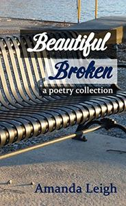Beautiful Broken: a poetry collection