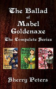 The Ballad of Mabel Goldenaxe: The Complete Series