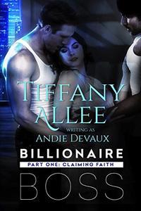 Billionaire Boss: Part One: Claiming Faith