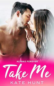 Take Me: An Older Man Younger Woman Romance