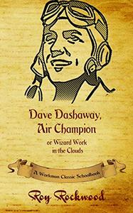 Dave Dashaway, Air Champion (annotated): A Workman Classic Schoolbook