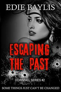 Escaping the Past: A gritty dark thriller full of crime and suspense