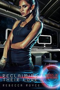 Reclaiming Their Love: A Reverse Harem Science Fiction Romance
