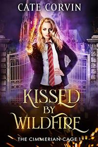 Kissed by Wildfire: A Dark Academy Romance