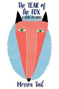 The Year of the Fox: A Good Life novel