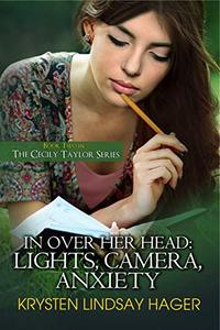 In Over Her Head: Lights, Camera, Anxiety