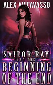 Sailor Ray and the Beginning of the End: A Demon Hunter Supernatural Thriller