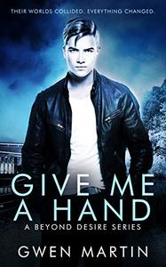 Give Me A Hand: A Steamy College New Adult MM Romance