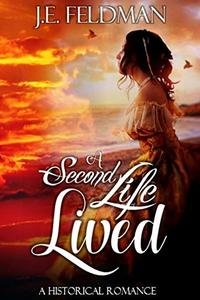 A Second Life Lived: A Historical Romance
