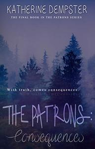 The Patrons: Consequences