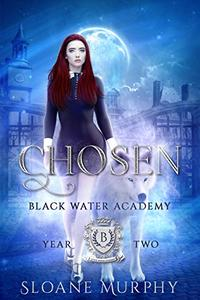Chosen: A Paranormal Romance Academy Series