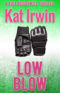 Low Blow: A Kira Brightwell Novel