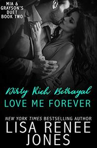 Dirty Rich Betrayal: Love Me Forever: