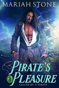 Pirate's Pleasure: A Pirate Time Travel Romance