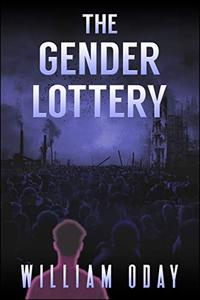 The Gender Lottery: A Dystopian Suspense Short Story