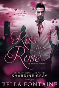 Kiss From a Rose: An Interracial Romance