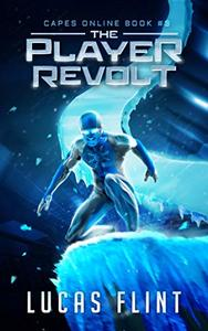 The Player Revolt: A Superhero LitRPG Adventure