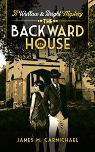 The Backward House: A Wallace and Bright Mystery