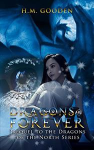 Dragons are forever: Prequel to The Dragons of the North series