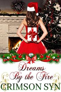 Dreams By the Fire: Sinful Holiday Series #2