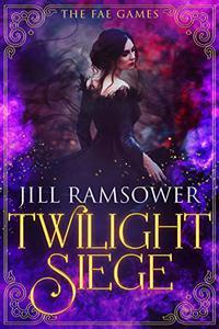 Twilight Siege: An Urban Fantasy Romance