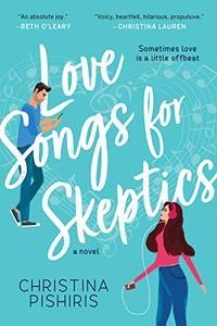 Love Songs for Skeptics: A Novel