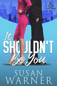 It Shouldn't Be You: Small Town Romantic Comedy