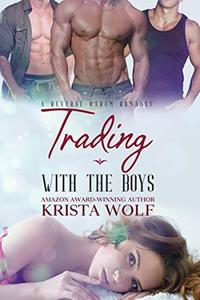 Trading with the Boys: A Reverse Harem Romance