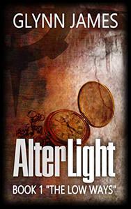 Alterlight - Book 1 - The Low Ways