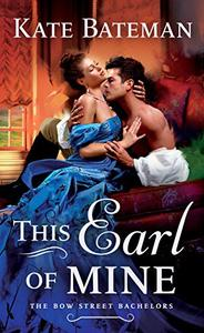 This Earl of Mine: A Bow Street Bachelors Novel