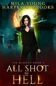 All Shot to Hell: A Demon Romance