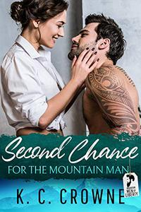 Second Chance for the Mountain Man: An Enemies to Lovers Fake Marriage Romance