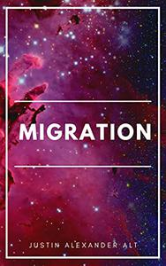 Migration - Unending Earths Series Book One: A Science Fiction Series of Exploration and First Contact Adventures