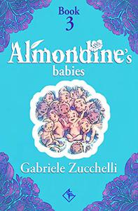 Almondine's Babies: Alma's mission