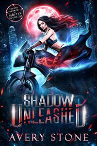 Shadow Unleashed : A Rejected Mates Romance