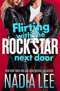 Flirting with the Rock Star Next Door