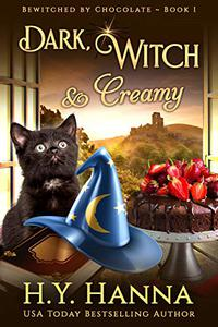 Dark, Witch & Creamy (BEWITCHED BY CHOCOLATE ~ Book 1)