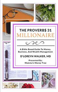 The Proverbs 31 Millionaire: A Bible-Based Guide To Money, Business, And Wealth Management